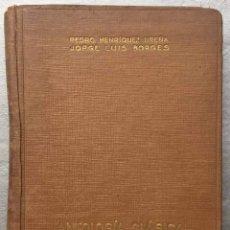 Libros de segunda mano: ANTOLOGÍA CLÁSICA DE LA LITERATURA ARGENTINA. - BORGES, JORGE LUIS. HENRÍQUEZ UREÑA, PEDRO.. Lote 135057866