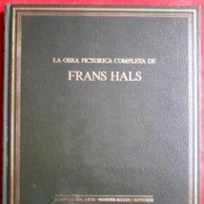 Libros de segunda mano: LA OBRA PICTÓRICA COMPLETA DE FRANS HALS. Lote 135845986