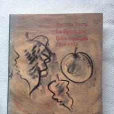 Libros de segunda mano: PINTURA FRUTA. LA FIGURACION LIRICA ESPAÑOLA 1926-1932. Lote 178384463