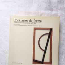 Libros de segunda mano: CONTRASTES DE FORMA - ABSTRACCION GEOMETRICA - 1910 - 1980. Lote 136015981