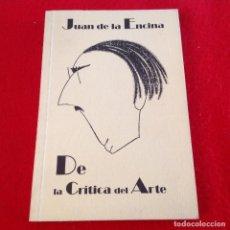 Libros de segunda mano: DE LA CRÍTICA DEL ARTE, DE JUAN DE LA ENCINA, EDIT. REKALDE 1993, 161 PÁGINAS EN RUSTICA. NUEVO.. Lote 136136810