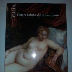 Livros em segunda mão: PINTURA ITALIANA DEL RENACIMIENTO GUÍA MUSEO DEL PRADO 1999 . PINTURA ANTIGUA. Lote 136140762