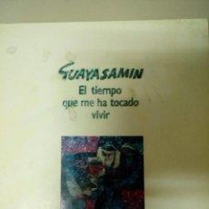 Libros de segunda mano: GUAYASAMÍN. EL TIEMPO QUE ME HA TOCADO VIVIR - OBRA ANTOLÓGICA DEL PINTOR OSWALDO GUAYASAMÍN. Lote 136229354