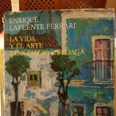 Libros de segunda mano: LAFUENTE FERRARI: LA VIDA Y EL ARTE DE ZULOAGA. Lote 136249910