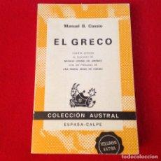 Libros de segunda mano: EL GRECO, DE MANUEL B. COSSIO, COL. AUSTRAL 500, 1983, 349 PÁGINAS, ENCUADERNADO EN RUSTICA.. Lote 136381258