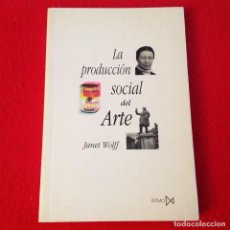 Livros em segunda mão: LA PRODUCCIÓN SOCIAL DEL ARTE, DE JANET WOLFF, EDIT. ISTMO 1998, 208 PÁGINAS, ENCUADERNADO EN RUSTIC. Lote 136386026