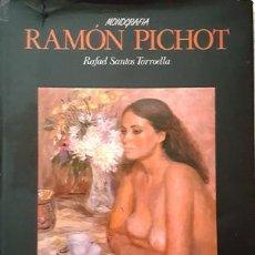 Libros de segunda mano: MONOGRAFIA DE RAMON PICHOT - RAFAEL SANTOS TORROELLA - AÑO 1986 -. Lote 136718738