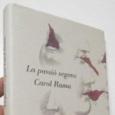 Libros de segunda mano: LA PASSIÓ SEGONS CAROL RAMA. Lote 136783698