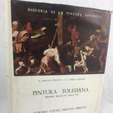 Libros de segunda mano: PINTURA TOLEDANA PRIMERA MITAD DEL SIGLO XVII. INSTITUTO DIEGO VELAZQUEZ.. Lote 137255942