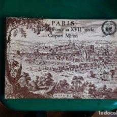 Libros de segunda mano: PARÍS ET ILLE DE FRANCE AU XVII SIECLE, GASPARD MERIAN. Lote 137503998