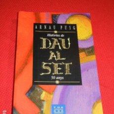 Libros de segunda mano: HISTORIES DE DAU AL SET, 50 ANYS - ARNAU PUIG - ED.THASSALIA, 1998,1ª ED. Lote 137632502