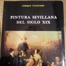 Libros de segunda mano: PINTURA SEVILLANA DEL SIGLO XIX , ENRIQUE VALDIVIESO. Lote 139379192