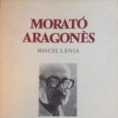 Libros de segunda mano: MORATO ARAGONÉS MISCEL.LANIA SANTES CREUS 1981 DEDICADO Y FIRMADO EN 1990. Lote 137923206