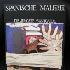 Libros de segunda mano: SPANISCHE MALEREI - DIE JÜNGSTE AVANTGARDE (ALEMÁN) - JOSE MARÍA MORENO GALVÁN. Lote 138601830