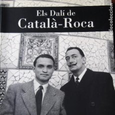 Libros de segunda mano: ELS DALÍ DE CATALÀ-ROCA. Lote 138714646