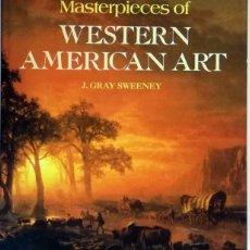 Libros de segunda mano: LIBRO PINTURA - MASTERPIECES OF WESTERN AMERICAN ART. Lote 138972610