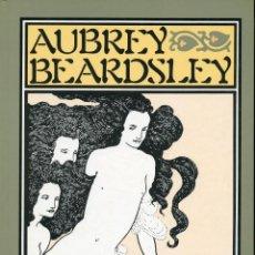 Libros de segunda mano: AUBREY BEARDSLEY. PRÓLOGO DE LUIS ANTONIO DE VILLENA. EDITORIAL LUMEN. 1983. Lote 139106434