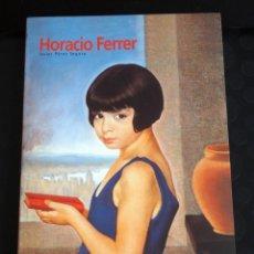 Libros de segunda mano - HORACIO FERRER. Javier Perez Segura. Diputación provincial de Córdoba 2001 - 139848506