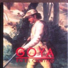 Libros de segunda mano: GOYA EN EL CAMINO - HERALDO DE ARAGÓN 1992 COLECCIONABLE ENCUADERNADO.. Lote 140055998