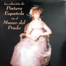Libros de segunda mano: LA COLECCION DE PINTURA ESPAÑOLA EN EL MUSEO DEL PRADO (E0). Lote 140357114