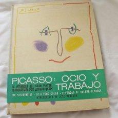 Libros de segunda mano: PICASSO OCIO Y TRABAJO ALIANZA EDITORIAL 1965 . Lote 140404142