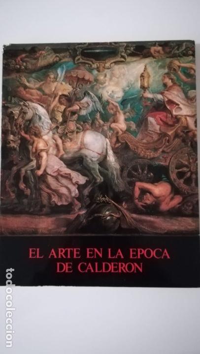 EL ARTE EN LA ÉPOCA DE CALDERÓN (Libros de Segunda Mano - Bellas artes, ocio y coleccionismo - Pintura)