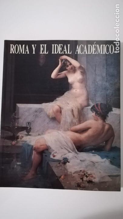 ROMA Y EL IDEAL ACADÉMICO (Libros de Segunda Mano - Bellas artes, ocio y coleccionismo - Pintura)