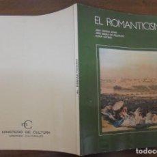Libros de segunda mano: EL ROMANTICISMO JOSE CEPEDA ADAN JOSE MARIA DE AZCARATE ELENA CATENA MINISTERIO DE CULTURA . Lote 140583714