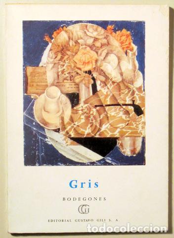 GRIS, JUAN - GRIS. BODEGONES - BARCELONA 1961 - ILUSTRADO (Libros de Segunda Mano - Bellas artes, ocio y coleccionismo - Pintura)