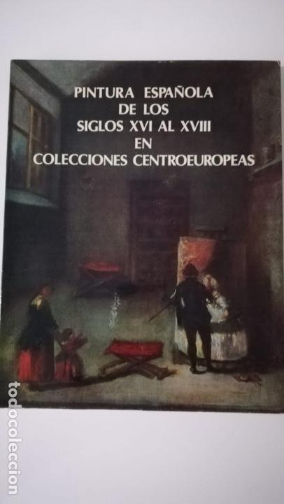PINTURA ESPAÑOLA DE LOS SIGLOS XVI AL XVIII EN COLECCIONES CENTRO EUROPEAS (Libros de Segunda Mano - Bellas artes, ocio y coleccionismo - Pintura)