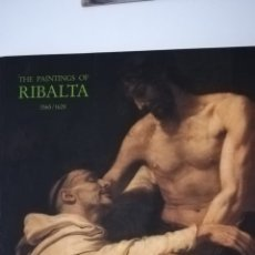 Libros de segunda mano: THE PAINTINGS OH RIBALTA. Lote 140785152