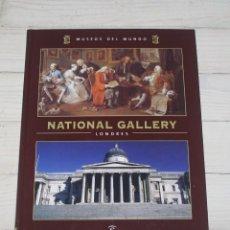 Libros de segunda mano: NATIONAL GALLERY LONDRES - MUSEOS DEL MUNDO - ESPASA. Lote 140929854