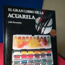 Libros de segunda mano: EL GRAN LIBRO DE LA ACUARELA - J. M. PARRAMÓN - PARRAMÓN, 1997. Lote 141002325