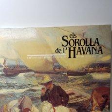 Libros de segunda mano: ELS SOROLLA DE L' HAVANA.. Lote 141387509