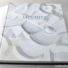 Libros de segunda mano: LIPCHITZ. LOS YESOS EN EL IVAM CONSUELO CÍSCAR (PRESENTACIÓN) Y CATHERINE PÜTZ. CATÁLOGO EXPOSICIÓN. Lote 141547046