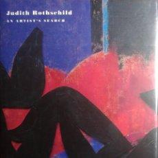 Libros de segunda mano: JUDITH ROTHSCHILD : AN ARTIST'S SEARCH / BY JACK FLAM. NEW YORK : HUDSON HILLS PRESS, 1998.. Lote 141744218