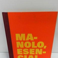 Libros de segunda mano: MANOLO ESENCIAL: ESCULTURA, PINTURA, DIBUJO. VVAA. 2003 – MANOLO HUGUÉ. Lote 267366969