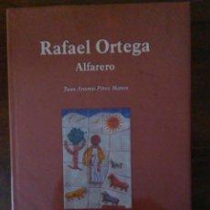 Libri di seconda mano: RAFAEL ORTEGA. ALFARERO. JUAN ANTONIO PÉREZ MATEOS. ALFARERÍA. EXTREMADURA.. Lote 184074890