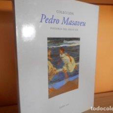 Libros de segunda mano: COLECCION PEDRO MASAVEU / PINTORES DEL SIGLO XIX. Lote 142145106