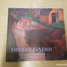 Libros de segunda mano: DIEGO GADIR. LAS MANOS MANANTIALES. SANLÚCAR DE BARRAMEDA 1998.. Lote 142264454