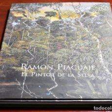 Libros de segunda mano: RAMÓN PIAGUAJE, PINTOR DE LA SELVA. ANDRADE PÁEZ, EDITOR. Lote 142348882