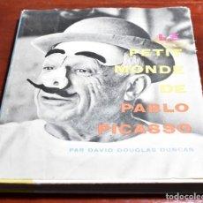Libros de segunda mano: LE PETIT MONDE DE PICASSO (EL PEQUEÑO MUNDO DE PICASSO) POR DAVID DOUGLAS DUNCAN. Lote 142350350