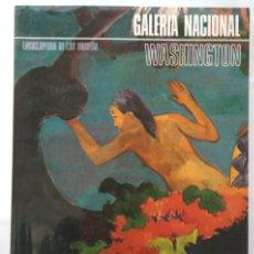 Libros de segunda mano: ENCICLOPEDIA DE LOS MUSEOS, GALERIA NACIONAL, WASHINGTON, ED. ARGOS, LIBRO SOBRE ARTE, PINTURA. Lote 142355066