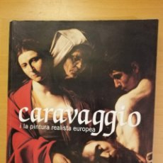 Libros de segunda mano: CARAVAGGIO I LA PINTURA REALISTA EUROPEA (MUSEU NACIONAL D'ART DE CATALUNYA, 2006). Lote 142473130