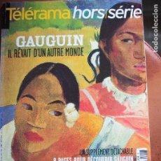 Libros de segunda mano: GAUGUIN - IL RÊVAIT D'UN AUTRE MONDE. TÉLERAMA HORS SÉRIE. Lote 142506790