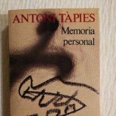 Libros de segunda mano: ANTONI TÀPIES: MEMORIA PERSONAL, FRAGMENTO PARA UNA AUTOBIOGRAFÍA. 1ª EDICIÓN 1983. Lote 177063940