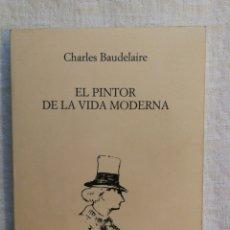Libros de segunda mano: EL PINTOR DE LA VIDA MODERNA DE CHARLES BAUDELAIRE, COLECCION ARQUILECTURA, 30, BUEN ESTADO. Lote 143044634