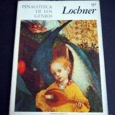 Libros de segunda mano: LOCHNER. PINACOTECA DE LOS GENIOS 97. EDITORIAL CODEX, S.A. AÑOS 60. Lote 143153354