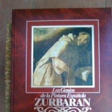 Libros de segunda mano: ZURBARÁN - LOS GENIOS DE LA PINTURA ESPAÑOLA - Nº 9 - ED.SARPE -GRAN FORMATO -ENC.GUAFLEX - AÑO 1983. Lote 143208206