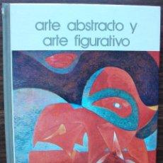 Libros de segunda mano: ARTE ABSTRACTO Y ARTE FIGURATIVO. BIBLIOTECA SALVAT DE GRANDES TEMAS. Lote 143331850